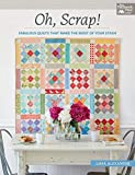 quilting and patchwork books - Oh, Scrap!: Fabulous Quilts That Make the Most of Your Stash