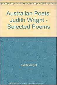 australia 1970 judith wright By judith wright the author starts the poem by saying that there had been a natural way of life in australia for hundreds of years.