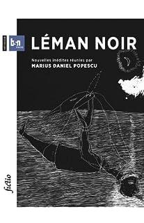 Léman noir : nouvelles inédites, Popescu, Marius Daniel (Ed.)