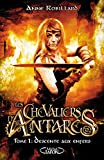 les chevaliers d antar?s tome 1 descente aux enfers french edition