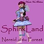 SphinxLand and Nereid of the Forest | Vianka Van Bokkem