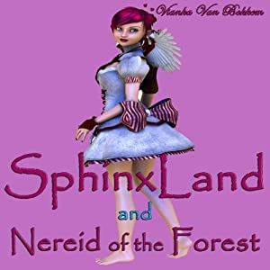 SphinxLand and Nereid of the Forest Audiobook