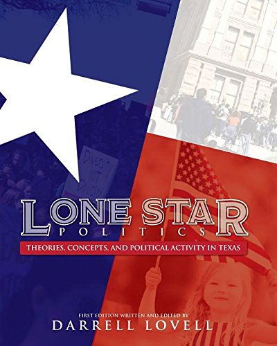 Lone Star Politics: Theories, Concepts, and Political Activity in Texas