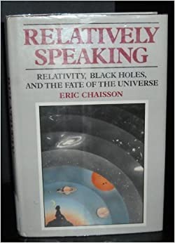 Book Relatively Speaking: Relativity, Black Holes, and the Fate of the Universe