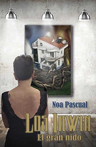 Los Irwin: El gran nido (Saga Los Irwin nº 3) (Spanish Edition