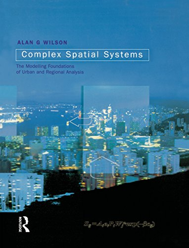 Download Complex Spatial Systems: The Modelling Foundations of Urban and Regional Analysis Pdf