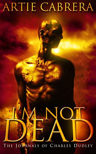 I'M NOT DEAD: The Journals of Charles Dudley