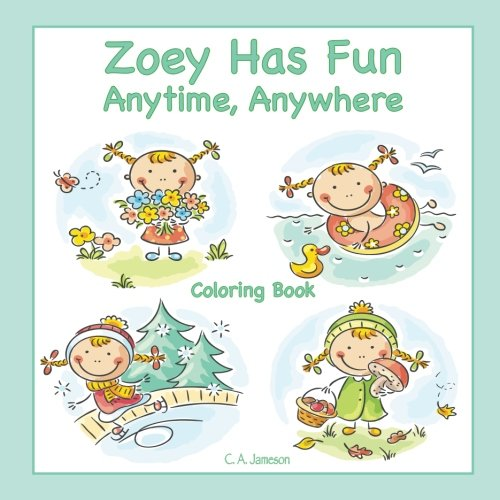 Zoey Has Fun Anytime, Anywhere Coloring Book