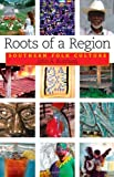 img - for Roots of a Region: Southern Folk Culture book / textbook / text book