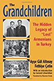 The Grandchildren: The Hidden Legacy of 'Lost' Armenians in Turkey (Armenian Studies)