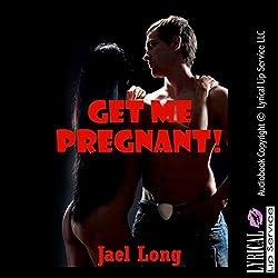 Get Me Pregnant! A Rough Sex Breeding Erotica Story