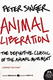 Animal Liberation: The Definitive Classic of the Animal Movement, Peter Singer, 0061711306