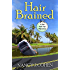 Hair Brained (The Bad Hair Day Mysteries Book 14)