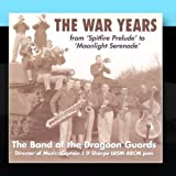 The War Years by The Band Of The Dragoon Guards (2010-12-22)
