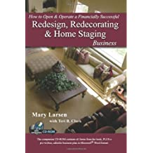How to Open & Operate a Financially Successful Redesign, Redecorating, & Home Staging Business: With Companion CD-ROM