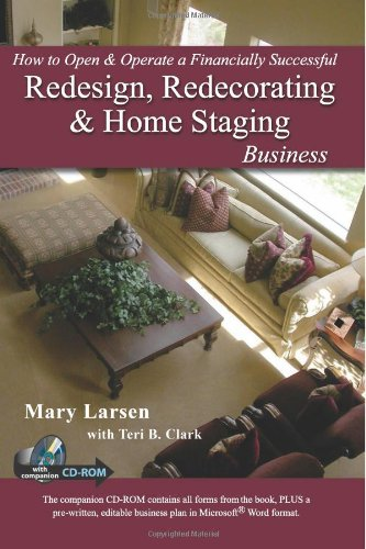 How to Open amp Operate a Financially Successful Redesign Redecorating and Home Staging Business: With Companion CDROM