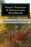 img - for Prayer Warriors & Intercessors Handbook: (Old School Terms Included) book / textbook / text book