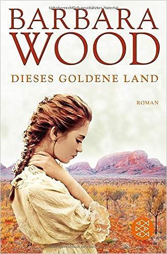 Dieses goldene Land: Roman