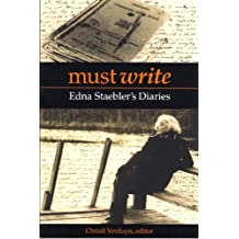Must Write: Edna Staebler's Diaries (Life Writing Book 1)
