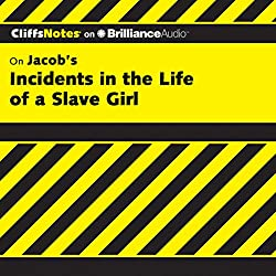 Incidents in the Life of a Slave Girl: CliffsNotes