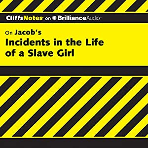 Incidents in the Life of a Slave Girl: CliffsNotes Audiobook