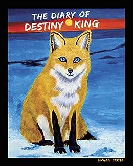 Amazon the diary of destiny king ebook michael ciotta debra the diary of destiny king by ciotta michael fandeluxe Gallery