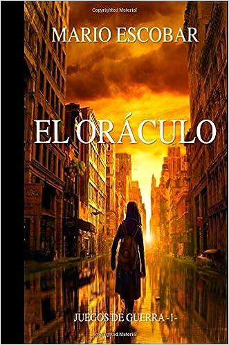 El Oráculo: Volume 1 (Juegos de Guerra): Amazon.es: Mario Escobar: Libros