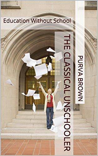 The Classical Unschooler: Education Without School