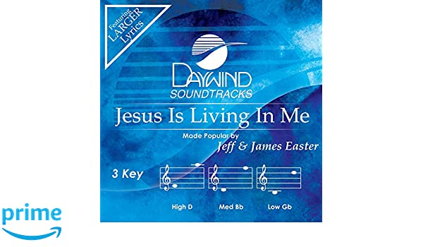 Jeff & James Easter - Jesus Is Living In Me [Accompaniment