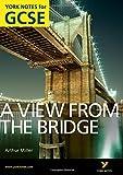 A view from the bridge: York notes for GCSE. Per le Scuole superiori
