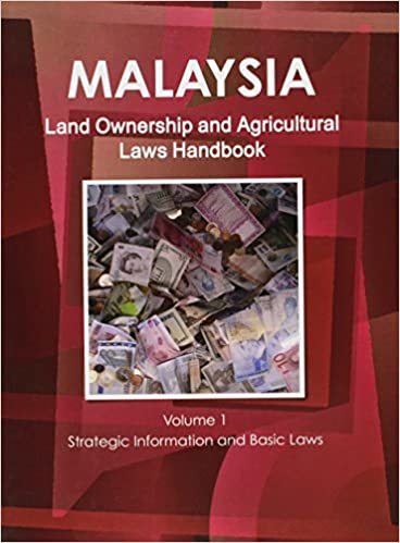 Buy Malaysia Land Ownership and Agriculture Laws Handbook