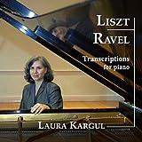 Liszt/Ravel: Transcriptions for Piano