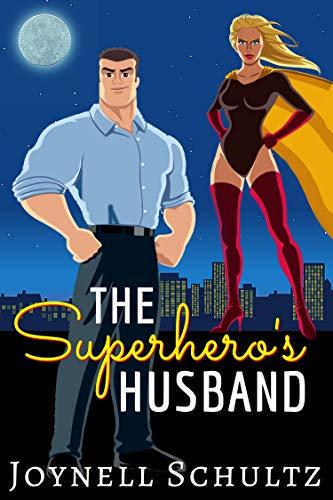 The Superhero's Husband (Superhero Wives World) by [Schultz, Joynell]