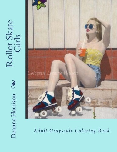 Roller Skate Girls: Adult Gray Scale Coloring Book