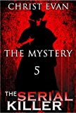img - for MYSTERY: Serial Killer - THE MYSTERY (Suspense Thriller Mystery, Serial Killer, crime, Thriller suspense, Collection, London Book 5) book / textbook / text book