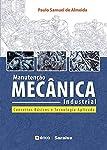 Manutenção mecânica industrial: Conceitos básicos e tecnologia aplicada