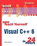 Sams Teach Yourself Visual C++ 6 in 24 Hours, Mickey Williams, 0672313030