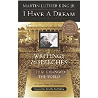 I Have a Dream - Special Anniversary Edition: Writings and Speeches That Changed the World