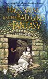 Front cover for the book Hags, Sirens, and Other Bad Girls of Fantasy [Anthology] by Denise Little