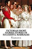 img - for Victorian Short Stories: Stories of Successful Marriages book / textbook / text book