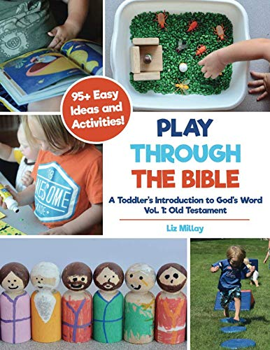 Play Through the Bible: A Toddler's Introduction to God's Word Vol. 1: Old Testament