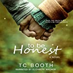To Be Honest | T. C. Booth