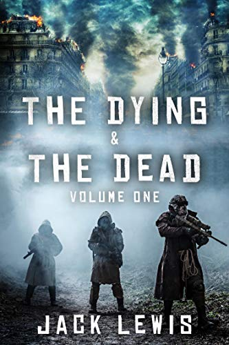 The Dying & The Dead: Volume One by [Lewis, Jack]