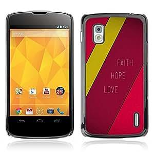 Be Good Phone Accessory // Dura Cáscara cubierta Protectora Caso Carcasa Funda de Protección para LG Google Nexus 4 E960 // BIBLE Faith Hope Love