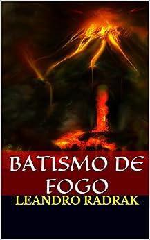 Batismo de Fogo (Fragmentos de Grinmelken Livro 7) por [Radrak, Leandro]