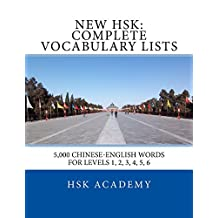 New HSK: Complete Vocabulary Lists: Word lists for HSK levels 1, 2, 3, 4, 5, 6
