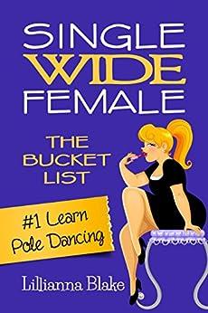 #1 Learn Pole Dancing (Single Wide Female: The Bucket List) by [Blake, Lillianna, Seymour, P.]