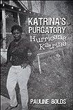 Katrina's Purgatory, Pauline Bolds, 1604748192