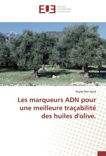 Huile Olive (Les marqueurs ADN pour une meilleure traçabilité des huiles d'olive. (French Edition))