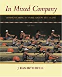 img - for In Mixed Company: Communicating in Small Groups and Teams (with InfoTrac) (Available Titles CengageNOW) book / textbook / text book